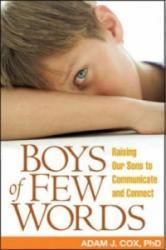 Boys of Few Words: Raising Our Sons to Communicate and Connect (ISBN: 9781593852085)