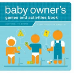 The Baby Owner's Games and Activities Book (ISBN: 9781594740602)