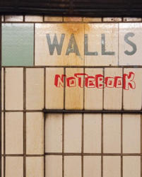 Walls Notebook (ISBN: 9781594743245)