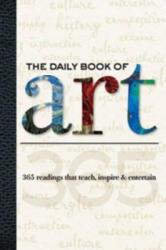 Daily Book of Art - Colin Gilbert, Dylan Gilbert, Elizabeth T. Gilbert, Gabriel Guzman, Rebecca J Razo, Timothy Knapman (ISBN: 9781600581311)