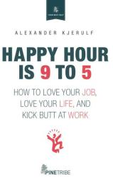 Happy Hour Is 9 to 5 (2014)