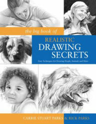 Big Book of Realistic Drawing Secrets - Carrie Parks (ISBN: 9781600614583)