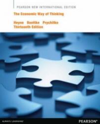 Economic Way of Thinking: Pearson New International Edition - Paul L. Heyne, Peter J. Boettke, David L. Prychitko (2013)