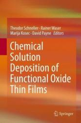 Chemical Solution Deposition of Functional Oxide Thin Films (2014)