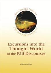 Excursions Into the Thought-World of the Pali Discourses (2012)
