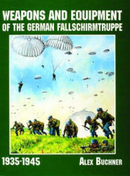 Weapons and Equipment of the German Fallschirmtruppe 1941-1945 - Pioneer of Aviation Design (2007)