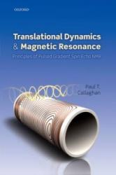 Translational Dynamics and Magnetic Resonance - Principles of Pulsed Gradient Spin Echo NMR (2014)