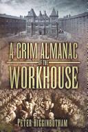 Grim Almanac of the Workhouse (2013)