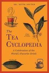 The Tea Cyclopedia: A Celebration of the World's Favorite Drink (2013)