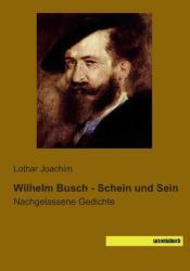 Wilhelm Busch - Schein und Sein (2014)