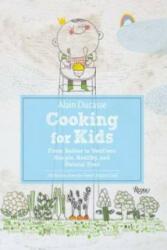 Alain Ducasse Cooking for Kids - Alain Ducasse (2014)