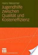 Jugendhilfe Zwischen Qualit t Und Kosteneffizienz - Heinz Messmer (2007)