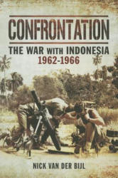 Confrontation the War with Indonesia 1962 - 1966 (2014)