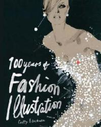 100 Years of Fashion Illustration - Cally Blackman (ISBN: 9781856694629)