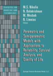 Parametric and Semiparametric Models with Applications to Reliability, Survival Analysis, and Quality of Life (2012)