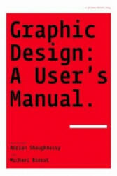 Graphic Design: A User's Manual (ISBN: 9781856695916)
