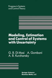 Modeling, Estimation and Control of Systems with Uncertainty - Proceedings of a Conference Held in Sopron, Hungary, September 1990 (2013)