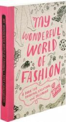 My Wonderful World of Fashion - Nina Chakrabarti (ISBN: 9781856696326)