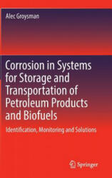 Corrosion in Systems for Storage and Transportation of Petroleum Products and Biofuels - Alec Groysman (2014)