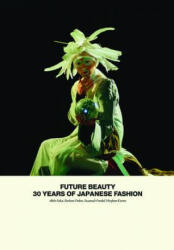 Future Beauty - 30 Years of Japanese Fashion (ISBN: 9781858945460)