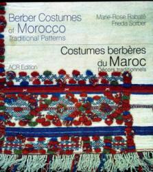 Berber Costumes of Morocco - Marie-Rose Rabate, Frieda Sorber (2009)