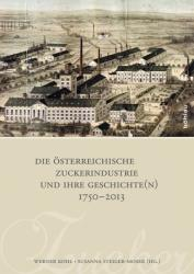 Die sterreichische Zuckerindustrie und ihre Geschichte (2014)