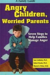 Angry Children, Worried Parents - Seven Steps to Help Families Manage Anger (ISBN: 9781886941588)