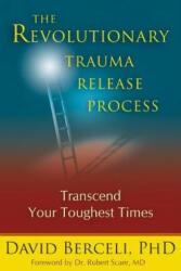 Revolutionary Trauma Release Process - David Berceli (ISBN: 9781897238400)