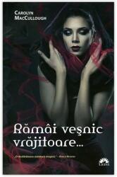 Rămâi veşnic vrăjitoare (ISBN: 9789731358437)