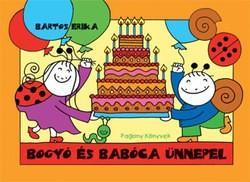 Bogyó és Babóca ünnepel (ISBN: 9786155441059)