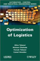 Optimization of Logistics - Alice Yalaoui, Hicham Chehade, Farouk Yalaoui, Lionel Amodeo (2012)