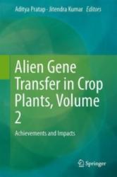 Alien Gene Transfer in Crop Plants, Volume 2: Achievements and Impacts - Achievements and Impacts (2014)