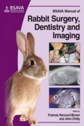 BSAVA Manual of Rabbit Surgery, Dentistry and Imaging - Frances Harcourt-Brown, John Chitty (2013)