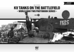 KV Tanks on the Battlefield - World War Two Photobook Series (2014)
