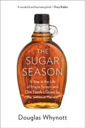 The Sugar Season: A Year in the Life of Maple Syrup and One Family's Quest for the Sweetest Harvest (2014)