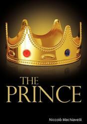 Nicolo Machiavelli - Prince - Nicolo Machiavelli (ISBN: 9781936041084)