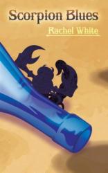 Scorpion Blues - White, Rachel (2014)