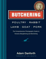 Butchering Poultry, Rabbit, Lamb, Goat, and Pork (2014)