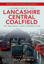 Locomotives of the Lancashire Central Coalfield - Alan Davies (2014)