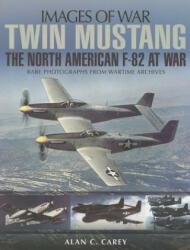 Twin Mustang: The North America F-82 at War - Alan C Carey (2014)