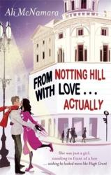 From Notting Hill with Love. . . Actually (ISBN: 9780751544954)
