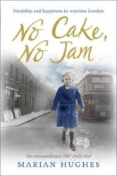 No Cake, No Jam - Hardship and Happiness in Wartime London (2014)