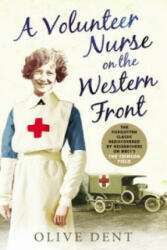 A Volunteer Nurse on the Western Front: Memoirs from a Wwi Camp Hospital - Memoirs from a WWI Camp Hospital (2014)