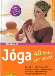 TRÖKES, ANNA - JÓGA 40 ÉVES KOR FELETT (2010)