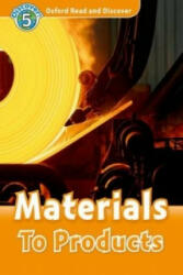 Oxford Read and Discover: Level 5: Materials To Products (ISBN: 9780194645058)