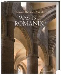 Was ist Romanik? - Andreas Hartmann-Virnich (2014)