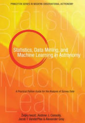 Statistics, Data Mining, and Machine Learning in Astronomy - A Practical Python Guide for the Analysis of Survey Data (2014)