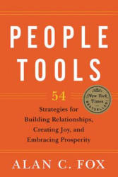 People Tools: 54 Strategies for Building Relationships, Creating Joy, and Embracing Prosperity (2014)