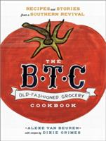 B. T. C. Old-Fashioned Grocery Cookbook (2014)