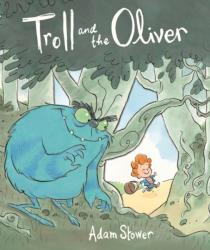 Troll and the Oliver - Adam Stower (2013)